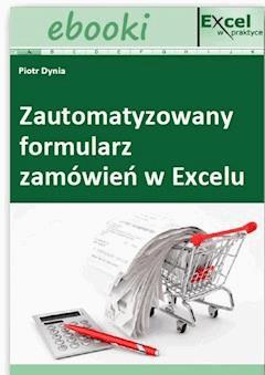 Zautomatyzowany formularz zamówień w Excelu - Piotr Dynia - ebook