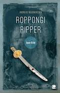 Roppongi Ripper - Andreas Neuenkirchen - E-Book