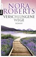 Verschlungene Wege - Nora Roberts - E-Book