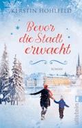 Bevor die Stadt erwacht - Kerstin Hohlfeld - E-Book
