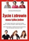 Życie i zdrowie masz tylko jedno - Violetta Wróblewska - ebook