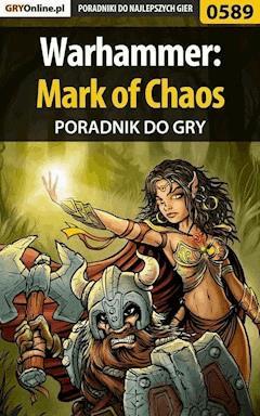 "Warhammer: Mark of Chaos - poradnik do gry - Korneliusz ""Khornel"" Tabaka - ebook"