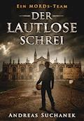 Ein MORDs-Team - Band 1: Der lautlose Schrei (All-Age Krimi) - Andreas Suchanek - E-Book