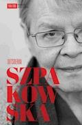 Szpakowska. Outsiderka - Małgorzata Szpakowska, Agata Chałupnik, Justyna Jaworska - ebook