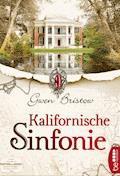 Kalifornische Sinfonie - Gwen Bristow - E-Book