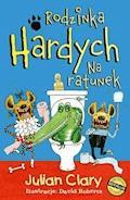 Rodzinka Hardych. Na ratunek - Julian Clary - ebook