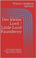 Der kleine Lord / Little Lord Fauntleroy (Zweisprachige Ausgabe: Deutsch - Englisch / Bilingual Edition: German - English) - Frances Hodgson Burnett - E-Book