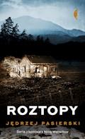 Roztopy - Jędrzej Pasierski - ebook