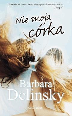 Nie moja córka - Barbara Delinsky - ebook