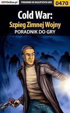 """Cold War: Szpieg Zimnej Wojny - poradnik do gry - Piotr """"Ziuziek"""" Deja - ebook"""