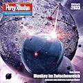 Perry Rhodan Nr. 2933: Monkey im Zwischenreich - Uwe Anton - Hörbüch