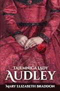 Tajemnica lady Audley - Mary Elizabeth Braddon - ebook