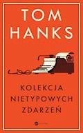 Kolekcja nietypowych zdarzeń - Tom Hanks - ebook + audiobook