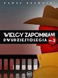 Wielcy zapomniani dwudziestolecia cz. 3 - Paweł Rzewuski - ebook