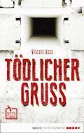 Tödlicher Gruß - Vincent Voss - E-Book