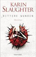 Bittere Wunden - Karin Slaughter - E-Book