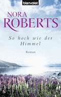 So hoch wie der Himmel - Nora Roberts - E-Book