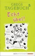 Gregs Tagebuch 8 - Echt übel! - Jeff Kinney - E-Book