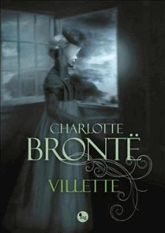 Villette - Charlotte Bronte - ebook