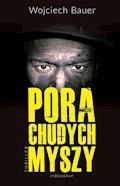 Pora chudych myszy - Wojciech Bauer - ebook + audiobook