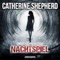 Nachtspiel - Catherine Shepherd - Hörbüch