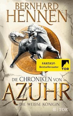 Die Chroniken von Azuhr - Die Weiße Königin - Bernhard Hennen - E-Book