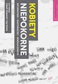Kobiety niepokorne. Reformatorki – buntowniczki – rewolucjonistki - Izabela Desperak, Inga B. Kuźma - ebook