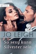 So sexy kann Silvester sein - Jo Leigh - E-Book