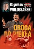 Droga do piekła - Bogusław Wołoszański - ebook