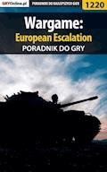 "Wargame: European Escalation - poradnik do gry - Michał ""Wolfen"" Basta - ebook"