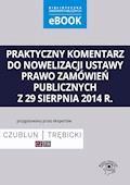 Praktyczny komentarz do nowelizacji ustawy prawo zamówień publicznych z 29 sierpnia 2014 r. - Piotr Trębicki, Matylda Kraszewska, Ewelina Kurowska - ebook