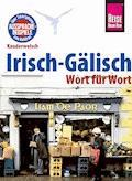 Reise Know-How Sprachführer Irisch-Gälisch - Wort für Wort: Kauderwelsch-Band 90 - Lars Kabel - E-Book