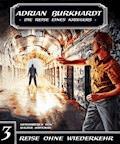 ADRIAN BURKHARDT – Reise ohne Wiederkehr - Walter Hopeman - E-Book