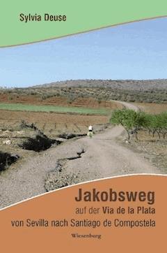 Jakobsweg auf der Via de la Plata von Sevilla nach Santiago de Compostela - Sylvia Deuse - E-Book