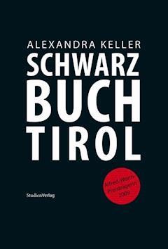 Schwarzbuch Tirol - Alexandra Keller - E-Book