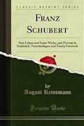 Franz Schubert - August Reissmann - E-Book