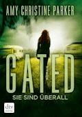 Gated - Sie sind überall - Amy Christine Parker - E-Book