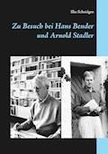 Zu Besuch bei Hans Bender und Arnold Stadler - Ilka Scheidgen - E-Book