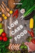 Low Carb Food - Jill Jacobsen - E-Book