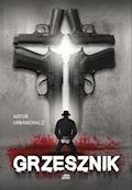 Grzesznik - Artur Urbanowicz - ebook
