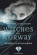 Witches of Norway 1: Nordlichtzauber - Jennifer Alice Jager - E-Book