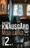 Moja walka. Księga 2 - Karl Ove Knausgård - ebook