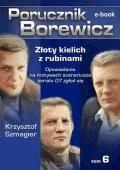 Porucznik Borewicz. Złoty kielich z rubinami. Tom 6 - Krzysztof Szmagier - ebook