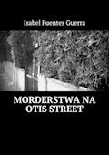 Morderstwa na Otis Street - Isabel Guerra - ebook
