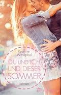 Du und ich und dieser Sommer - Yvonne Westphal - E-Book