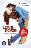Love, Rosie – Für immer vielleicht - Cecelia Ahern - E-Book