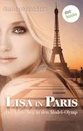 Lisa in Paris: Der harte Weg in den Model-Olymp - Katerina Gottesleben - E-Book