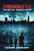 CyberWorld 2.0: House of Nightmares - Nadine Erdmann - E-Book