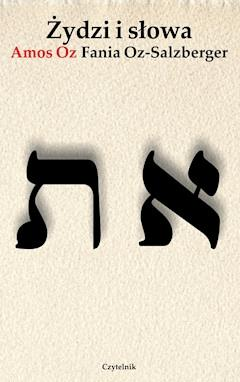 Żydzi i słowa - Amos Oz, Fania Oz-Salzberger - ebook