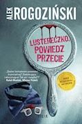 Lustereczko, powiedz przecie - Alek Rogoziński - ebook